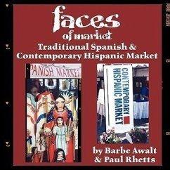 Faces of Market: Traditional Spanish & Contemporary Hispanic Market - Awalt, Barbe Rhetts, Paul