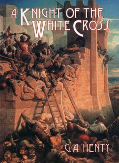 A Knight of the White Cross - Henty, G. A.