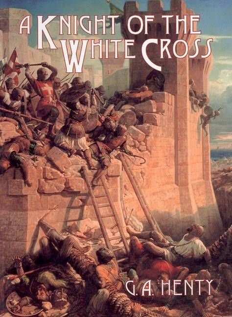 A Knight of the White Cross - G A Henty