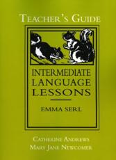 Intermediate Language Lessons, Teacher's Guide - Catherine Andrews, Mary Jane Newcomer