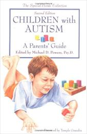 Children with Autism: A Parent's Guide - Powers, Michael D. / Grandin, Temple