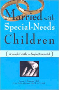 Married with Special-Needs Children: A Couples' Guide to Keeping Connected - Laura Marshak