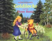 Rolling Along with Goldilocks and the Three Bears - Meyers, Cindy / Morgan, Carol