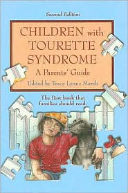 Children with Tourette Syndrome, 2nd Edition: A Parents' Guide - Tracy Lynne Marsh (Editor)