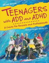 Teenagers with ADD and ADHD: A guide for parents and professionals - Zeigler Dendy, Chris A.