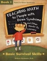 Teaching Math to People with Down Syndrome and Other Hands-On Learners: Basic Survival Skills - Horstmeier, DeAnna