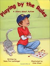 Playing by the Rules: A Story about Autism - Luchsinger, Dena Fox / Olson, Julie