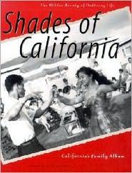 Shades of California: The Hidden Beauty of Ordinary Life - Kimi Kodani Hill (Editor)