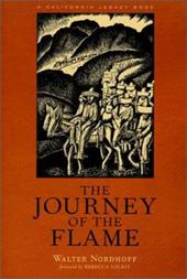 The Journey of the Flame: An Epic Spanish California Adventure - Nordhoff, Walter / Solnit, Rebecca
