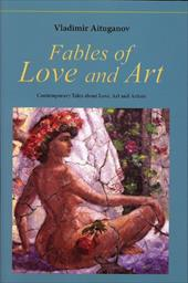 Fables of Love and Art: Contemporary Tales about Love, Art and Artists - Aituganov, Vladimir