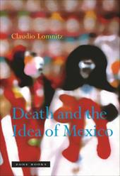 Death and the Idea of Mexico - Lomnitz, Claudio