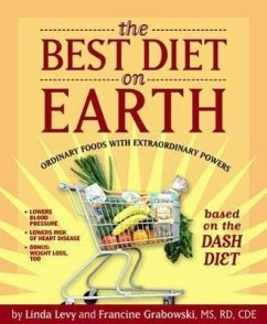 The Best Diet on Earth: Ordinary Foods with Extraordinary Powers Based on the Dash Diet - Levy, Linda Grabowski, Francine