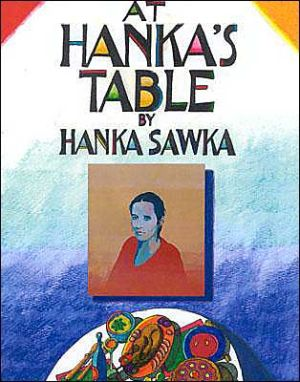At Hanka's Table - Hanka Sawka, With Hanna Maria Sawka