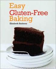 Easy Gluten-Free Baking - Elizabeth Barbone