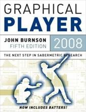 The Graphical Player: The Next Step in Sabermetric Research - Burnson, John / Normandin, Marc / Sackmann, Jeff