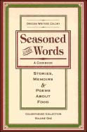 Seasoned with Words: A Cookbook; Stories, Memoirs & Poems about Food