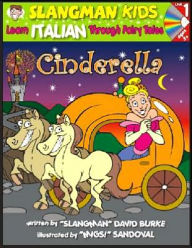 Cinderella: Level 1: Learn Italian Through Fairy Tales - David Burke
