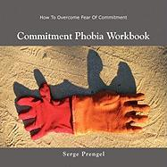 Commitment Phobia Workbook: How to Overcome Fear of Commitment