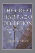 The Great Harpazo Deception: The Real Story of UFOs