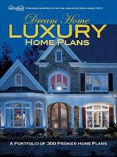 Dream Home Luxury Home Plans - Garlinghouse Company