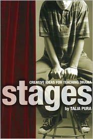 Stages: Creative Ideas for Teaching Drama - Talia Pura