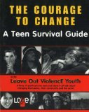 The Courage to Change: A Teen Survival Guide (Teen Survival Guides)