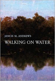 Walking on Water - Jancis M. Andrews