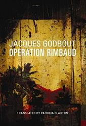 Operation Rimbaud - Godbout, Jacques / Claxton, Patricia
