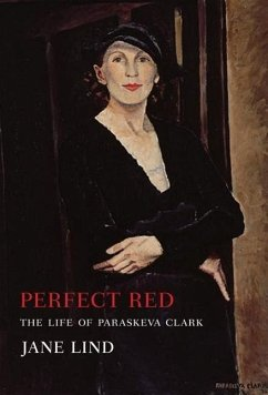 Perfect Red: The Life of Paraskeva Clark - Lind, Jane