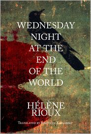 Wednesday Night at the End of the World - HlTne Rioux, Jonathan Kaplansky