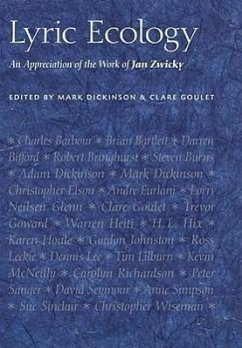 Lyric Ecology: An Appreciation of the Work of Jan Zwicky - Herausgeber: Dickinson, Mark Goulet, Clare