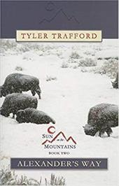 Alexander's Way: Sun on the Mountains: Book Two - Trafford, Tyler