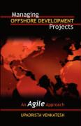 Managing Offshore Development Projects: An Agile Approach
