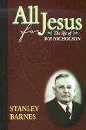 All for Jesus: The Life of W.P. Nicholson
