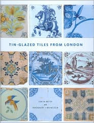 Tin-glazed Tiles from London - Rosemary Weinstein