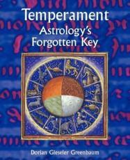 Temperament - Astrology's Forgotten Key - Dorian Gieseler Greenbaum