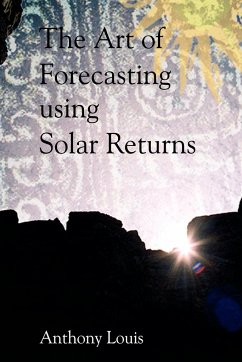 The Art of Forecasting Using Solar Returns - Louis, Anthony
