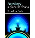 Astrology - a Place in Chaos - Bernadette Brady