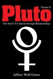 Pluto II: The Evolution of the Soul Through Relationships - Green, Jeffrey Wolf