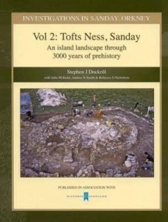 Investigations in Sanday, Orkney Vol 2: Tofts Ness, Sandnay - An Island Landscape Through 3000 Years of Prehistory - Dockrill, Stephen J. Bond, Julie M. Smith, Andrea N.