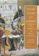 Sugar-Plums and Sherbet: The Prehistory of Sweets