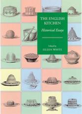 The English Kitchen - Eileen White (editor)