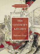 The Centaur's Kitchen: A Book of French, Greek and Catalan Dishes for Ships' Cooks in the Blue Funnel Line (English Kitchen)