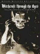 Witchcraft Through the Ages: The Story of Haxan, the World's Strangest Film, and the Man Who Made It