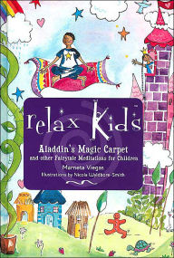 Relax Kids: Aladdin's Magic Carpet and other Fairytale Meditations for Children - Marneta Viegas