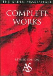 Arden Shakespeare Complete Works - William Shakespeare, Richard  Proudfoot and Ann  Thompson