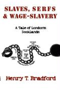 Slaves, Serfs and Wage-Slavery - A Tale of London's Docklands
