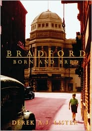 BRADFORD Born and Bred - Derek A.J. Lister