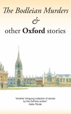 The Bodleian Murders & other Oxford stories - Herausgeber: Writer's Group, Oxford