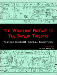 The Yorkshire Preface To The Bayeux Tapestry - Chas Jones